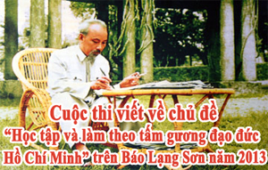 """Thể lệ Cuộc thi viết về chủ đề """"Học tập và làm theo tấm gương đạo đức Hồ Chí Minh"""" trên Báo Lạng Sơn năm 2013"""