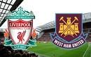 Liverpool - West Ham: Đánh chiếm ngôi nhì bảng