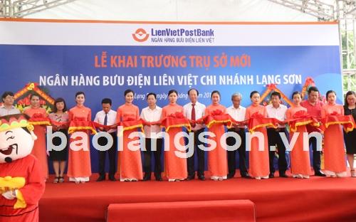 Ngân hàng Bưu điện Liên Việt Chi nhánh tỉnh Lạng Sơn: Khai trương trụ sở mới