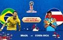 """Lịch thi đấu World Cup 2018 hôm nay (22/6): Brazil đá """"giờ vàng"""""""
