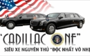 """Cadillac One - siêu xe """"độc nhất vô nhị"""" cho Nguyên thủ"""