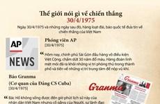 Thế giới nói gì về chiến thắng lịch sử 30/4/1975