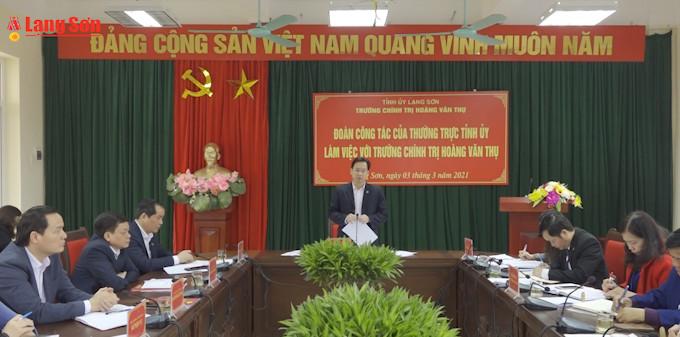 Thường trực Tỉnh ủy làm việc với Trường Chính trị Hoàng Văn Thụ